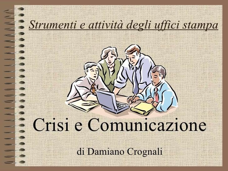 Crisi e Comunicazione di Damiano Crognali Strumenti e attività degli uffici stampa