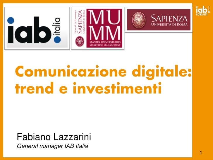 28.05     Comunicazione digitale: trend e investimenti   Fabiano Lazzarini General manager IAB Italia                     ...
