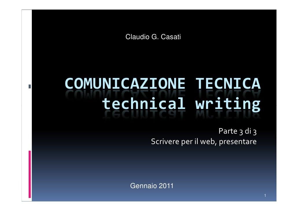 Claudio G. CasatiCOMUNICAZIONE TECNICA    technical writing                                  Parte 3 di 3             Scri...