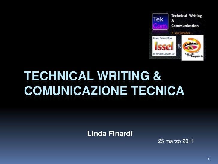 TECHNICAL WRITING &COMUNICAZIONE TECNICA        Linda Finardi                        25 marzo 2011                        ...