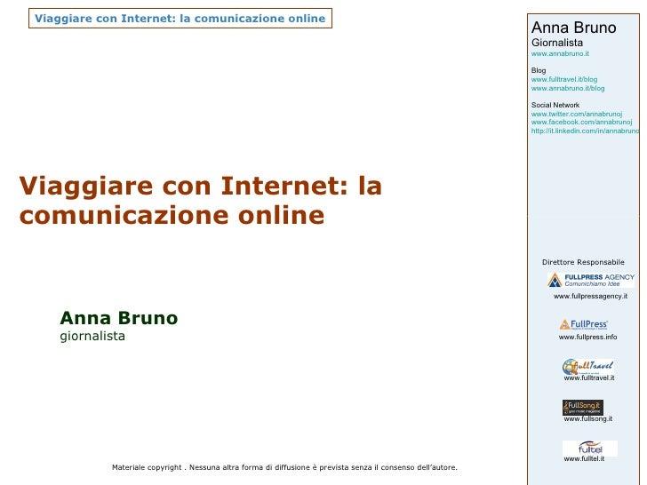 Viaggiare con Internet: la comunicazione online Anna Bruno giornalista