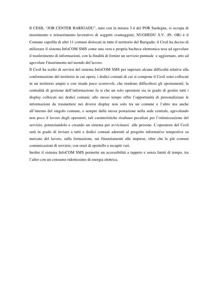 """Il CESIL """"JOB CENTER BARIGADU"""", nato con la misura 3.4 del POR Sardegna, si occupa di inserimento e reinserimento lavorati..."""