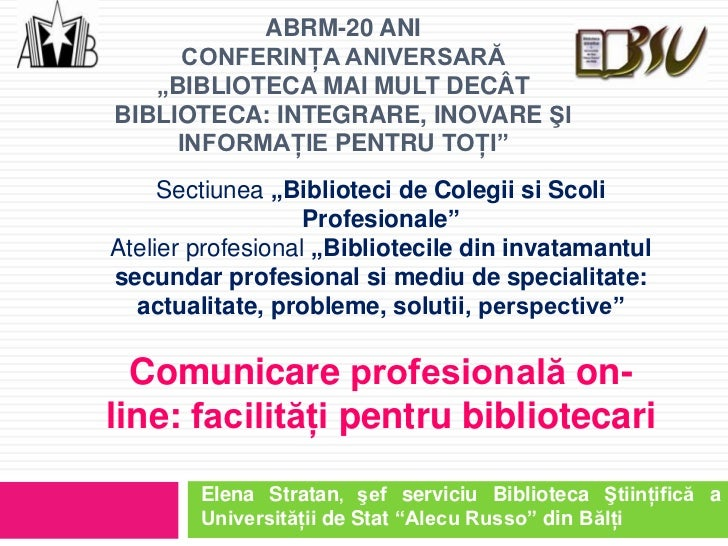 Elena Stratan. Comunicare profesionala online: facilitati pentru bibliotecari