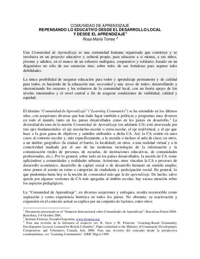 COMUNIDAD DE APRENDIZAJE  REPENSANDO LO EDUCATIVO DESDE EL DESARROLLO LOCAL  Y DESDE EL APRENDIZAJE1  Rosa María Torres 2 ...
