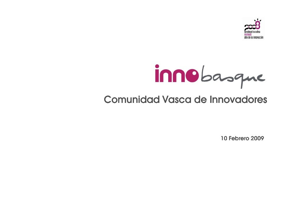 Comunidad Vasca de Innovadores                        10 Febrero 2009