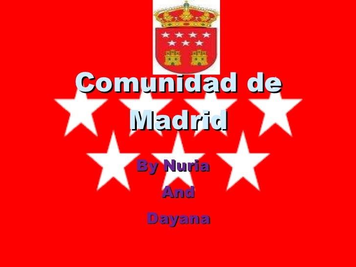 Comunidad de Madrid By Nuria  And Dayana