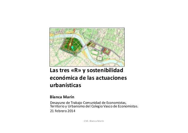 Lastres«R»ysostenibilidad económicadelasactuaciones urbanísticas BlancaMarín Blanca Marín DesayunodeTrabajoCo...