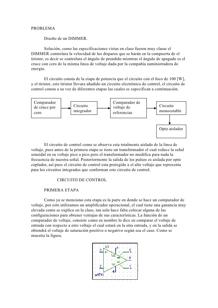 PROBLEMA         Diseño de un DIMMER.           Solución, como las especificaciones vistas en clase fueron muy claras el D...