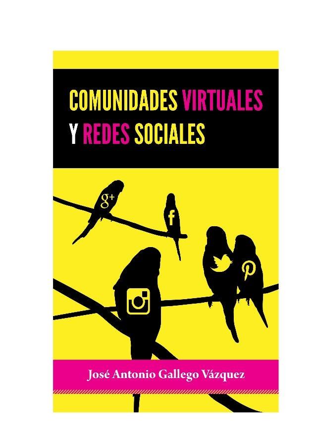 ÍNDICE Datos Editoriales Agradecimientos Prólogo Introducción: Cualquier tiempo pasado… Sobre comunidades y redes sociales...