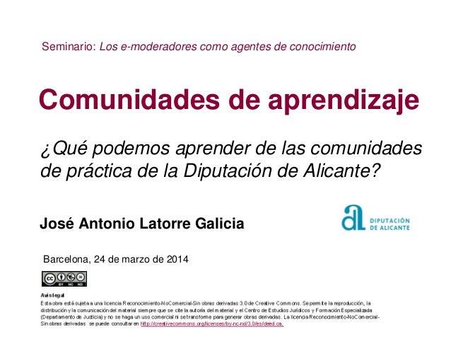 Qué podemos aprender de las comunidades de práctica de la Diputación de Alicante? J.Antonio Latorre
