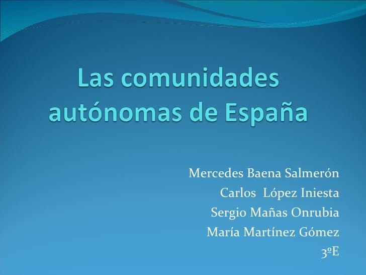 Mercedes Baena Salmerón Carlos  López Iniesta Sergio Mañas Onrubia María Martínez Gómez 3ºE