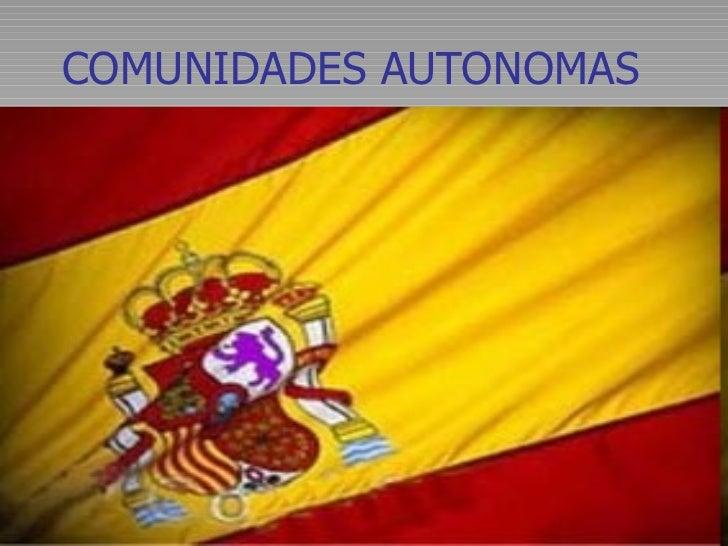 COMUNIDADES AUTONOMAS
