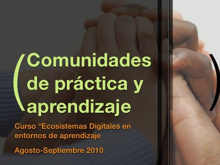 """(                                 )     Comunidades     de práctica y     aprendizaje Curso """"Ecosistemas Digitales en ento..."""