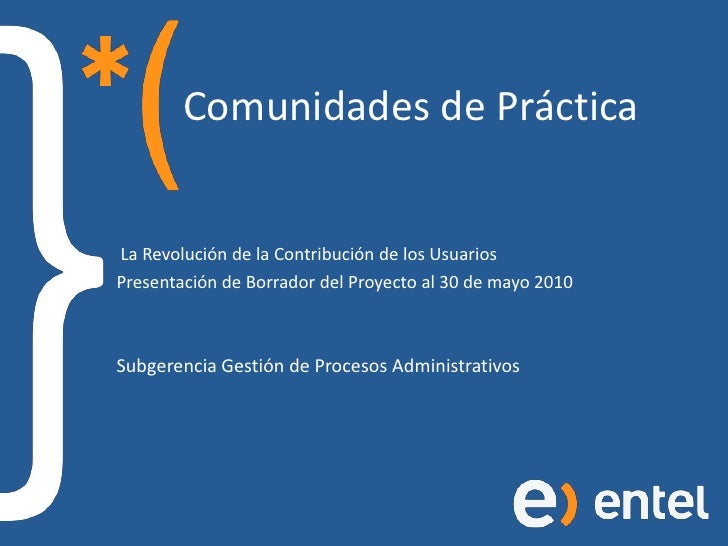 Comunidades de Práctica<br />La Revolución de la Contribución de los Usuarios<br />Presentación de Borrador del Proyecto ...