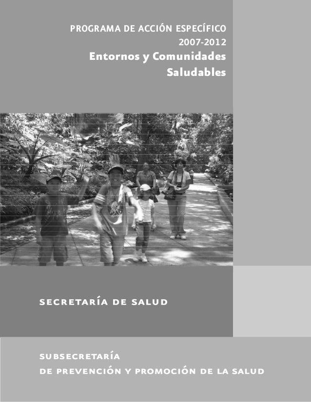 PROGRAMA DE ACCIÓN ESPECÍFICO 2007-2012  Entornos y Comunidades Saludables  subsecretaría ENTORNOS Y COMUNIDADES SALUDABLE...