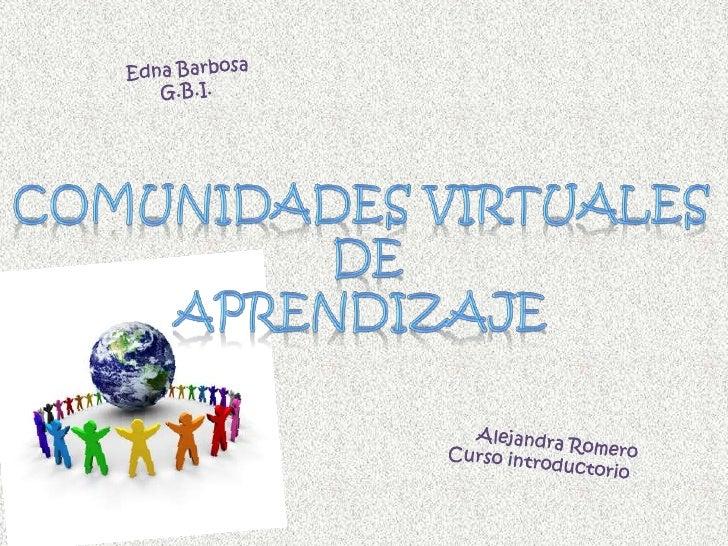 Definición  Es la nueva manera de interactuar y  adquirir conocimiento mediante las   plataformas creadas vía internet. Ex...