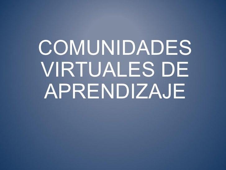 Comunidades virtuales de aprendizaje