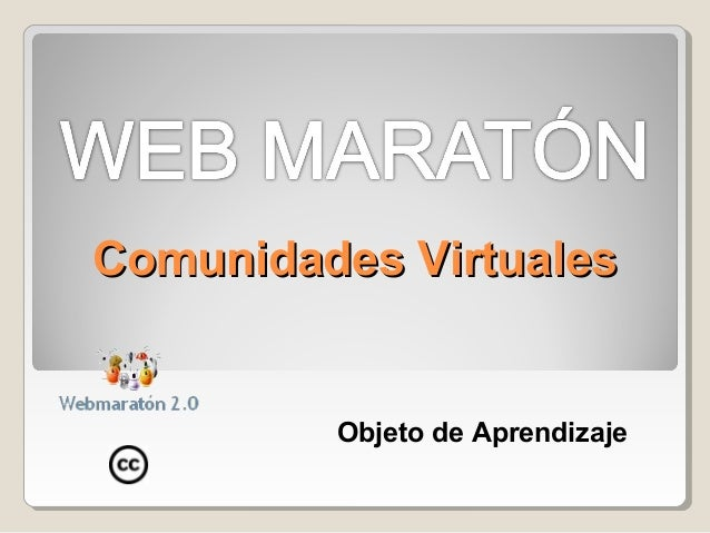 Comunidades VirtualesComunidades Virtuales Objeto de Aprendizaje