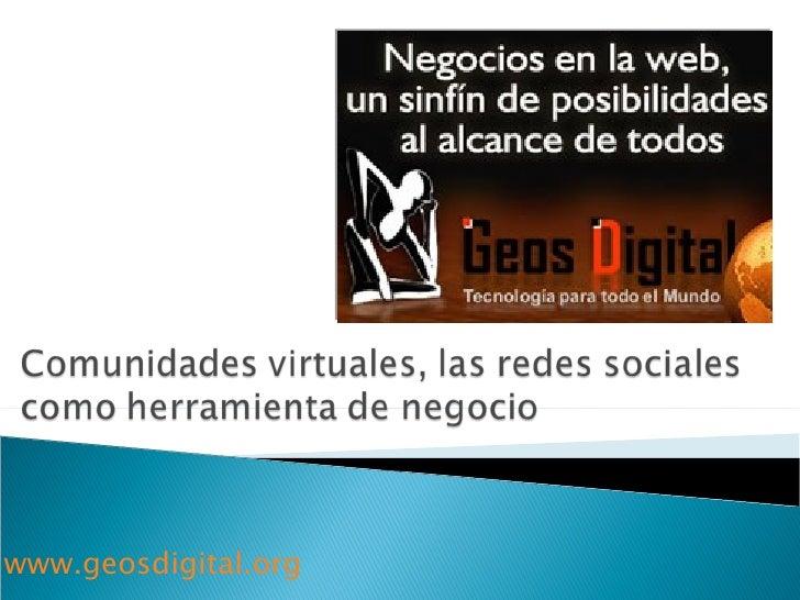 Comunidades Virtuales Y Redes Sociales Como Herramienta De Negocios.