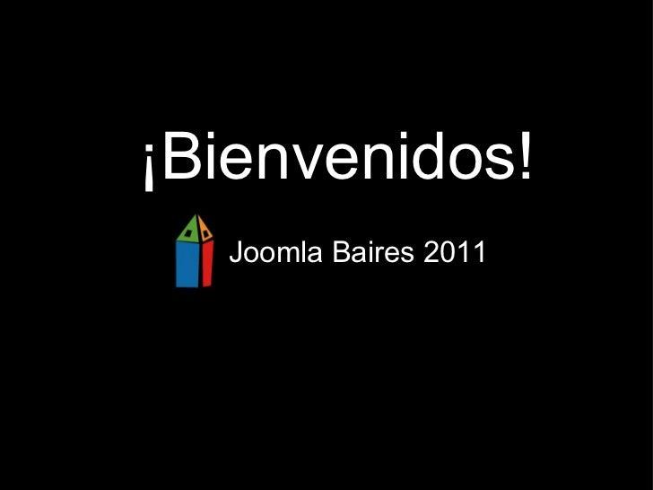 ¡Bienvenidos! Joomla Baires 2011