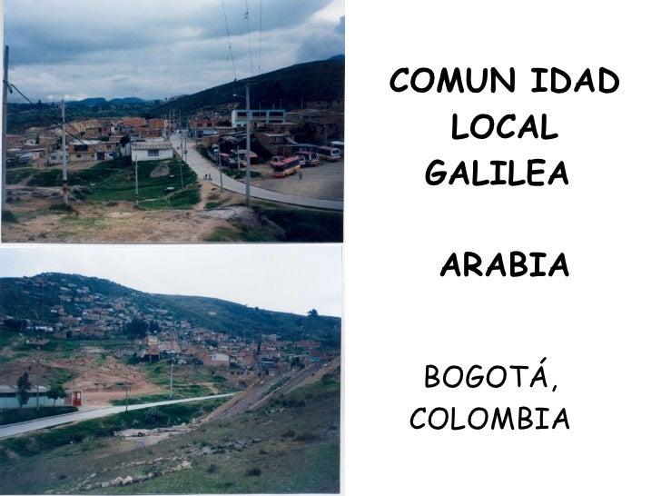 COMUN IDAD LOCAL GALILEA  ARABIA BOGOTÁ, COLOMBIA