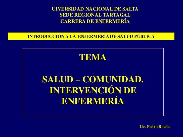 UIVERSIDAD NACIONAL DE SALTA           SEDE REGIONAL TARTAGAL           CARRERA DE ENFERMERÍAINTRODUCCIÓN A LA ENFERMERÍA ...