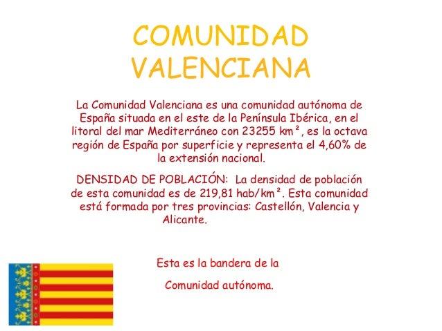 COMUNIDADVALENCIANALa Comunidad Valenciana es una comunidad autónoma deEspaña situada en el este de la Península Ibérica, ...