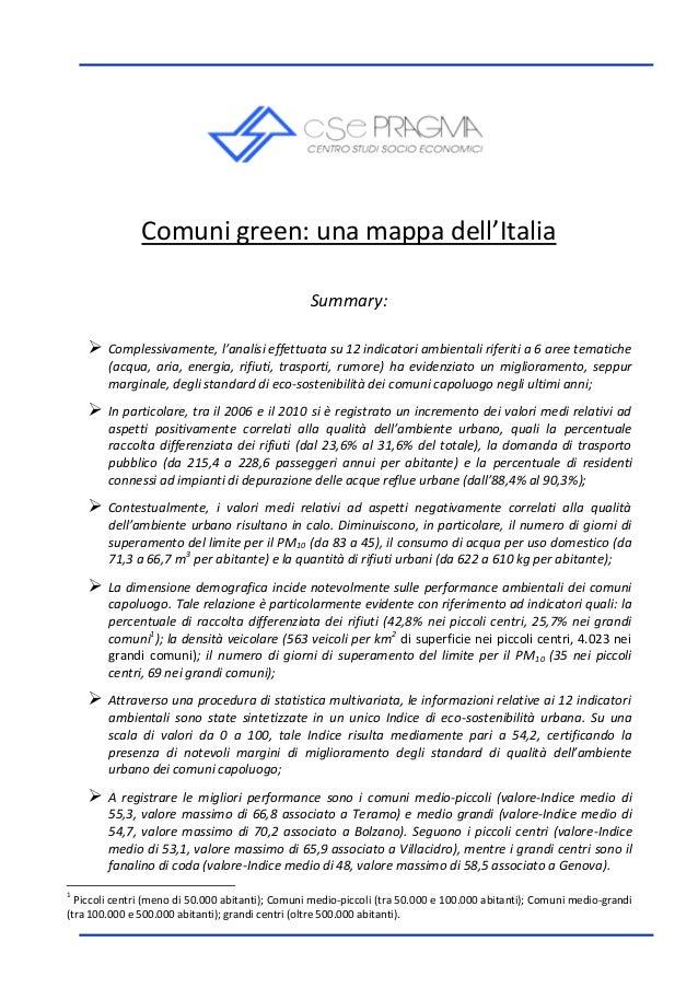 Comuni green: una mappa dell'Italia Summary:  Complessivamente, l'analisi effettuata su 12 indicatori ambientali riferiti...