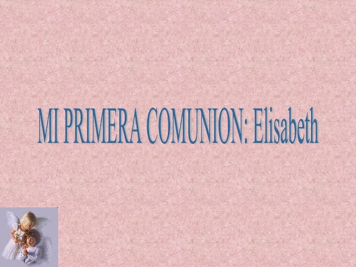 MI PRIMERA COMUNION: Elisabeth