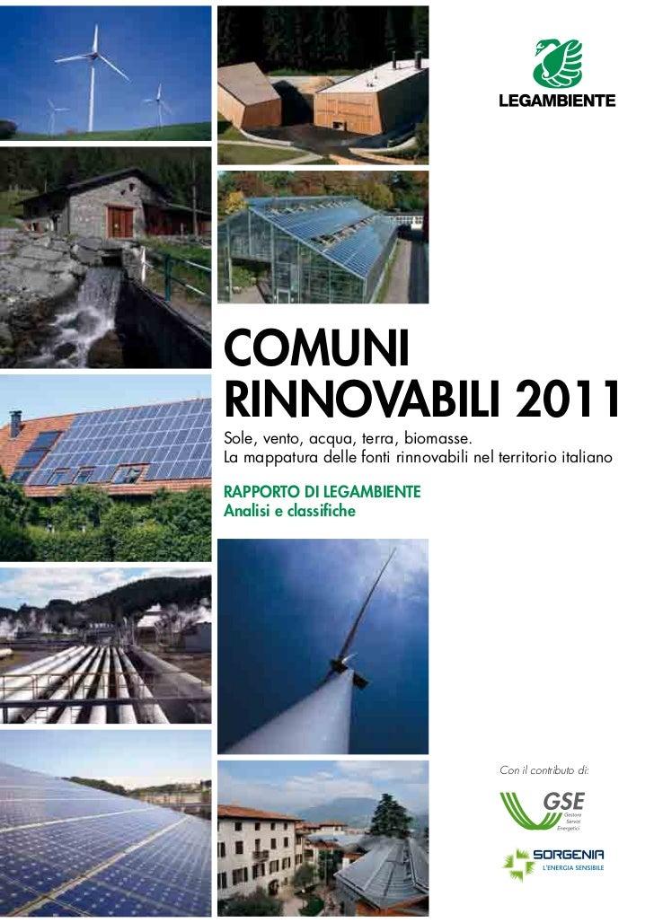 ComuniRinnovabili 2011Sole, vento, acqua, terra, biomasse.La mappatura delle fonti rinnovabili nel territorio italianoRapp...