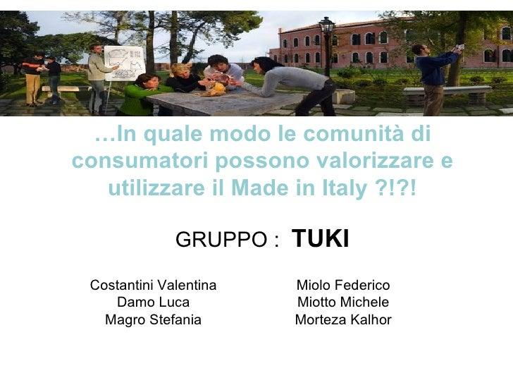Comunita' e made in Italy - gruppo Tuki (A/K)