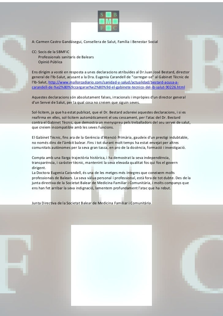 A: Carmen Castro Gandásegui, Consellera de Salut, Família i Benestar SocialCC: Socis de la SBMFiC    Professionals sanitar...