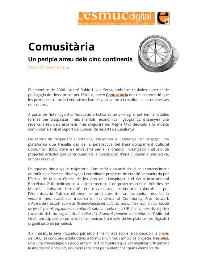 Comusitària Un periple arreu dels cinc continents SECCIÓ : Gent Esmuc El setembre de 2008, Noemí Rubio i Laia Serra, ambdu...
