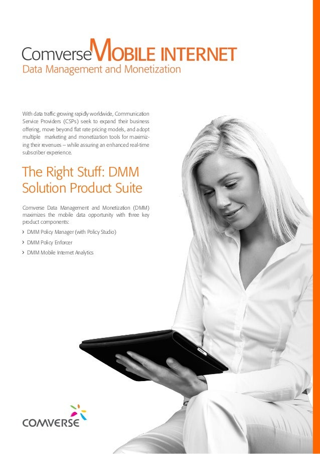 The Right Stuff: DMM Solution Product Suite With data trafficgrowing rapidly worldwide, Communication Service Providers (CS...