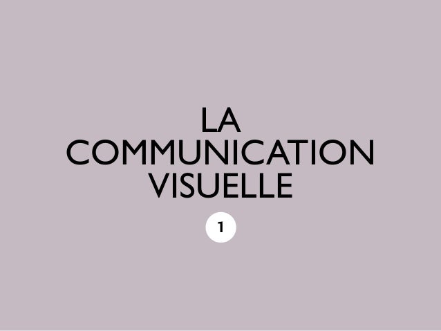 LA  COMMUNICATION  VISUELLE  1