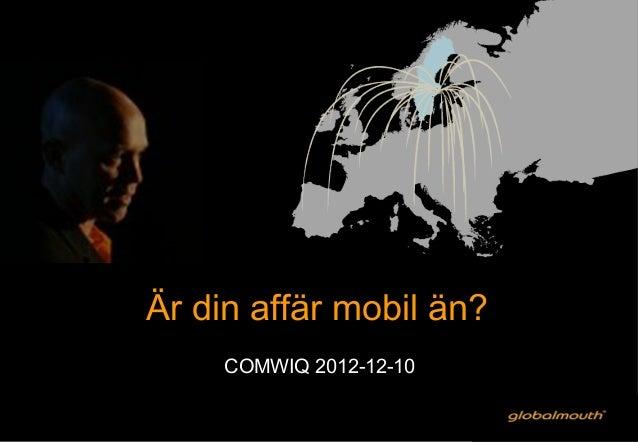 Är din affär mobil än?     COMWIQ 2012-12-10