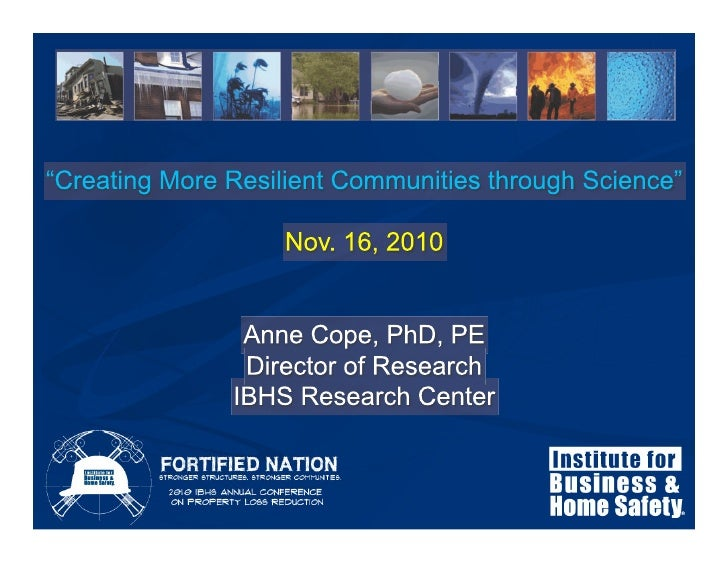 Keynote Address:  Anne Cope, Ph.D., IBHS Director of Research