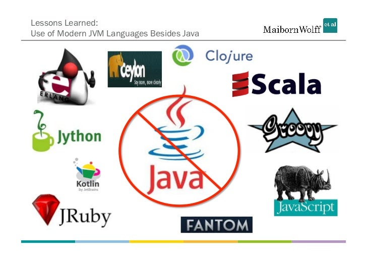 Lessons Learned:Use of Modern JVM Languages Besides Java