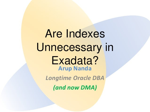 Are Indexes Unnecessary in Exadata