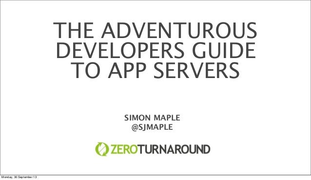 The Adventurous Developers Guide to App Servers