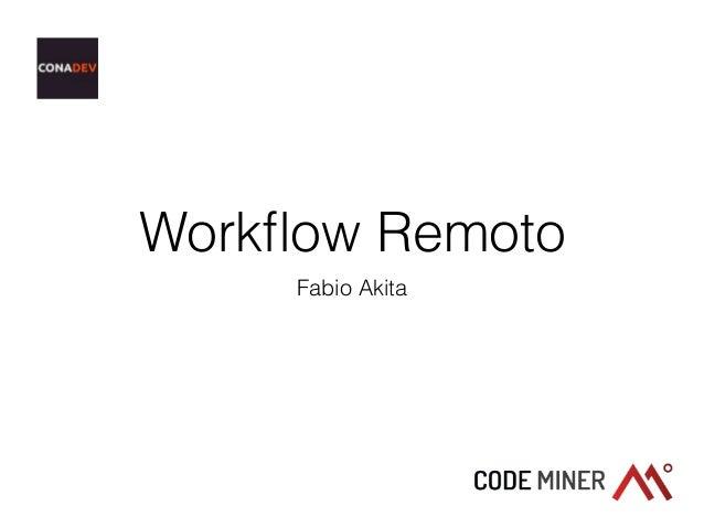 Workflow Remoto Fabio Akita