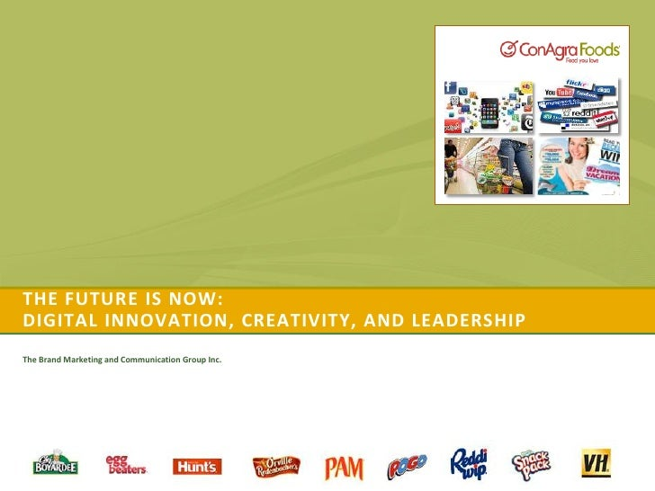 The Future is now:digital innovation, creativity, and leadership<br />The Brand Marketing and Communication Group Inc.<br />