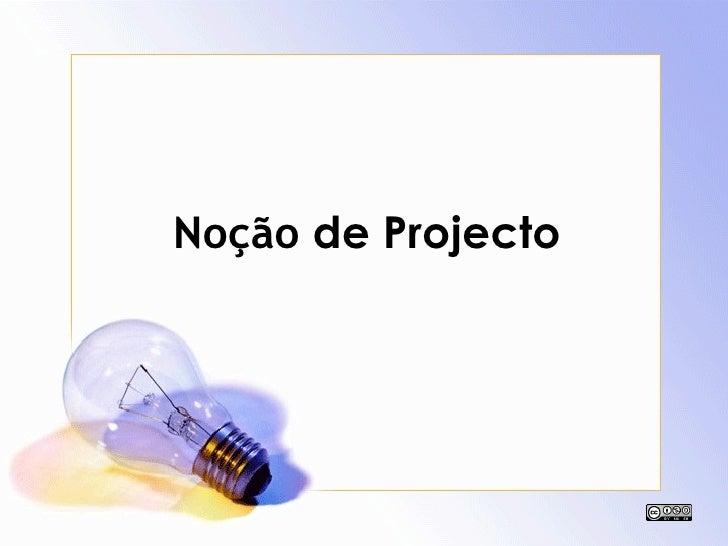 Noção de Projecto