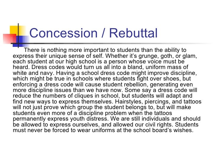 concession rebuttal essay Do not forget to follow the particular sequence of explanation within the body of your own essay as said in your thesis declaration frequently, predicated on the form of essay, the 2nd body paragraph might be used to generate a concession and rebuttal for a conventional 5 paragraph composition, you happen to be going.