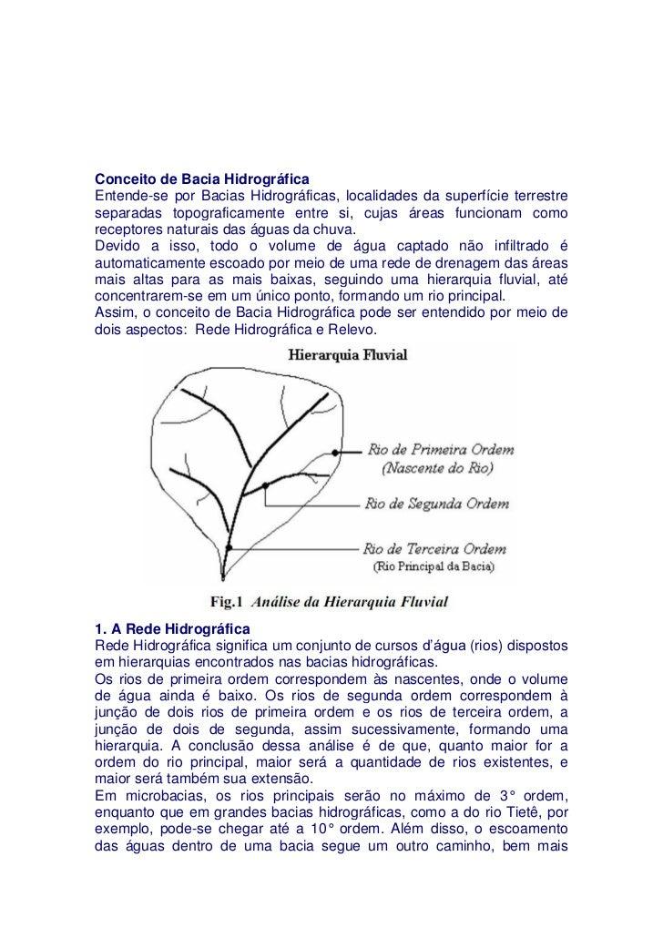 Conceito de Bacia HidrográficaEntende-se por Bacias Hidrográficas, localidades da superfície terrestreseparadas topografic...