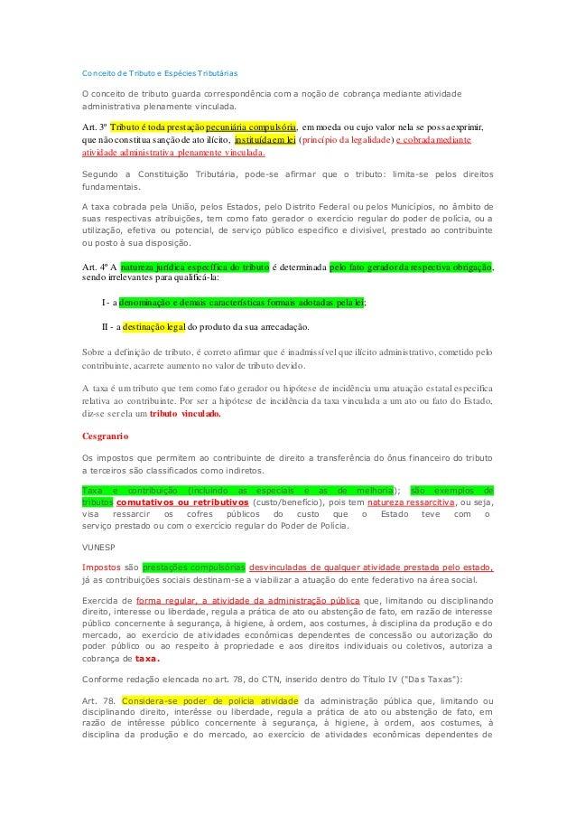 Conceito de Tributo e Espécies Tributárias  O conceito de tributo guarda correspondência com a noção de cobrança mediante ...