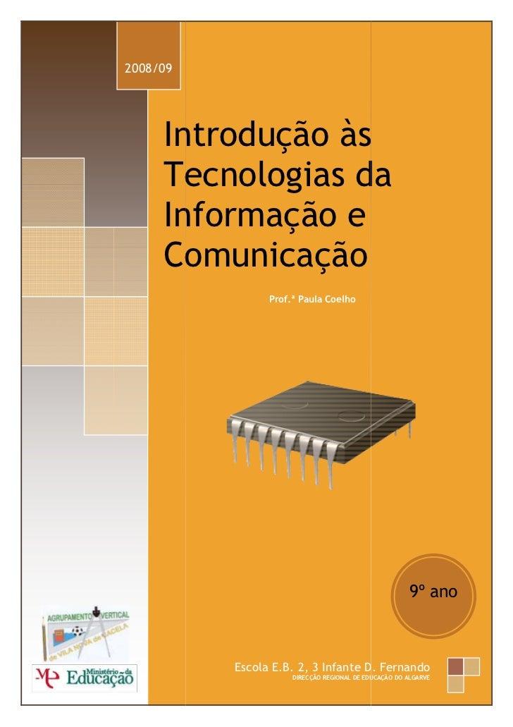 2008/09     Introdução às     Tecnologias da     Informação e     Comunicação                Prof.ª Paula Coelho          ...