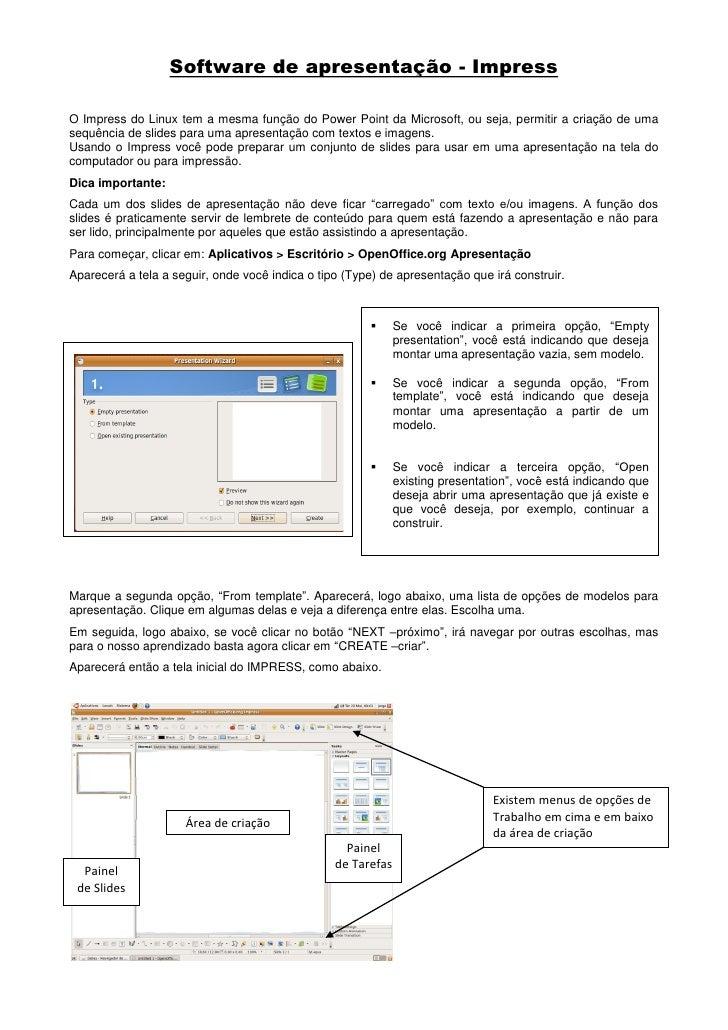 Software de apresentação - ImpressO Impress do Linux tem a mesma função do Power Point da Microsoft, ou seja, permitir a c...