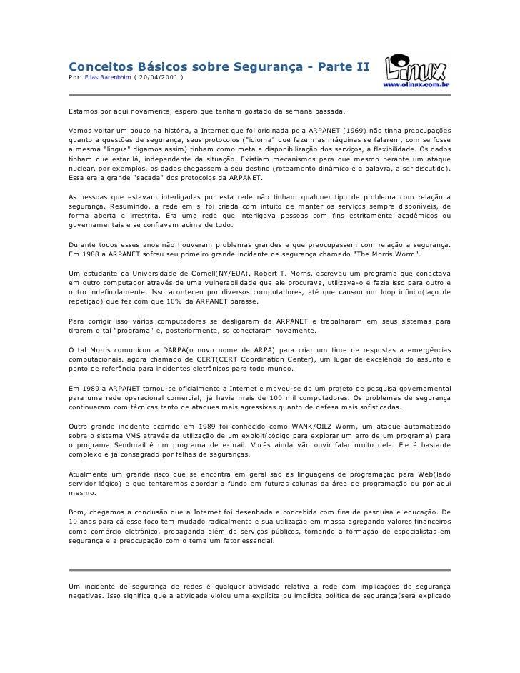 Conceitos Básicos sobre Segurança - Parte II Por: Elias Barenboim ( 20/04/2001 )     Estamos por aqui novamente, espero qu...