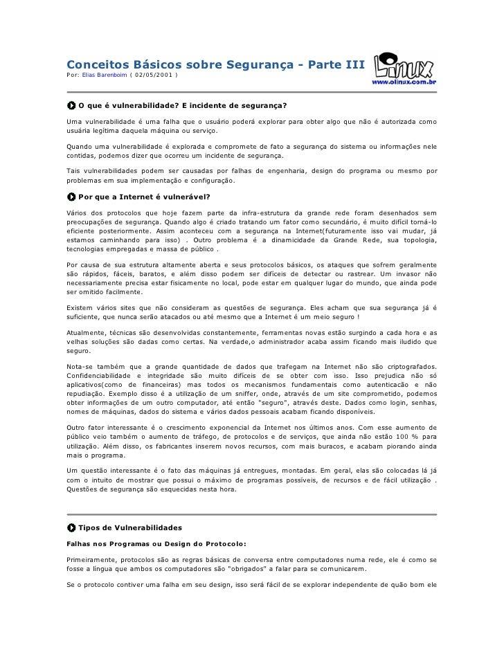 Conceitos Básicos sobre Segurança - Parte III Por: Elias Barenboim ( 02/05/2001 )        O que é vulnerabilidade? E incide...